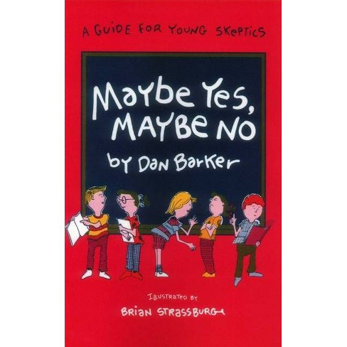 Maybe Yes, Maybe No - (Maybe Guides) by  Dan Barker (Paperback) - image 1 of 1