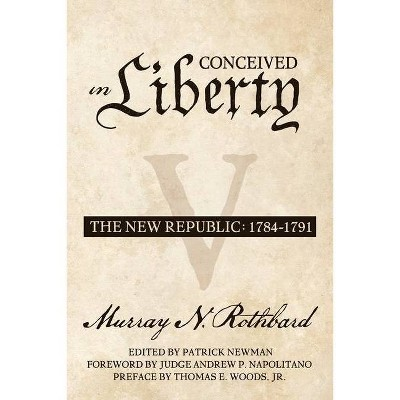 Conceived in Liberty, Volume 5 - by  Patrick Newman (Paperback)