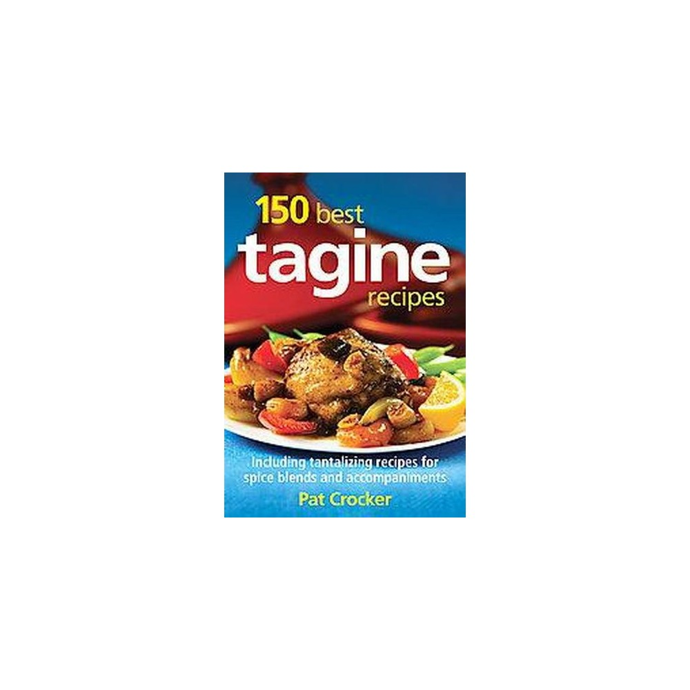 150 Best Tagine Recipes - by Pat Crocker (Paperback), Adult Unisex Authentic yet easy-to prepare recipes that take their inspiration from Morocco. Tagine takes its name both from a Moroccan dish as well as the pot in which the dish is cooked -- typically a large and shallow pot with a conical lid. Tagines involve the slow simmering of meats or vegetables along with a medley of herbs and spices, the result being an aromatic and intoxicating combination of taste and texture. This book offers a comprehensive history of traditional Moroccan tagine cooking, including an extensive  Tagine Know-How  section that answers all possible questions about tagines and cooking with tagines, as well as a  North African Flavor Footprint  section that profiles the 20 herbs and spices that give authentic flavor to these dishes. Home cooks can bring Morocco into their kitchens with these tantalizing dishes: Cinnamon lamb tagine with apricots Honey-ginger vegetable tagine Beef tagine with figs and walnuts Artichoke and shellfish in almond milk Minted lemon whitefish Saffron shrimp tagine with avocados Pomegranate chicken tagine Moroccan vegetable tagine Fiery beef tagine with vegetables. To round off the Moroccan experience of the meal, Pat Crocker also includes recipes for dips, sauces and authentic souk specialties (typical street foods sold in markets), salads and sides as well as the traditional beverages and sweets. With authentic yet easy-to prepare recipes that will please both meat eaters and vegetarians, home cooks can create a true North African taste odyssey. Gender: unisex. Age Group: adult.