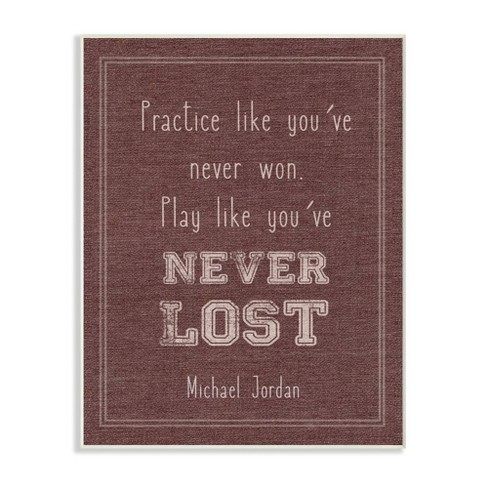 "10""x0.5""x15"" Play Like You Never Lost Michael Jordan Quote Wall Plaque Art - Stupell Industries - image 1 of 3"