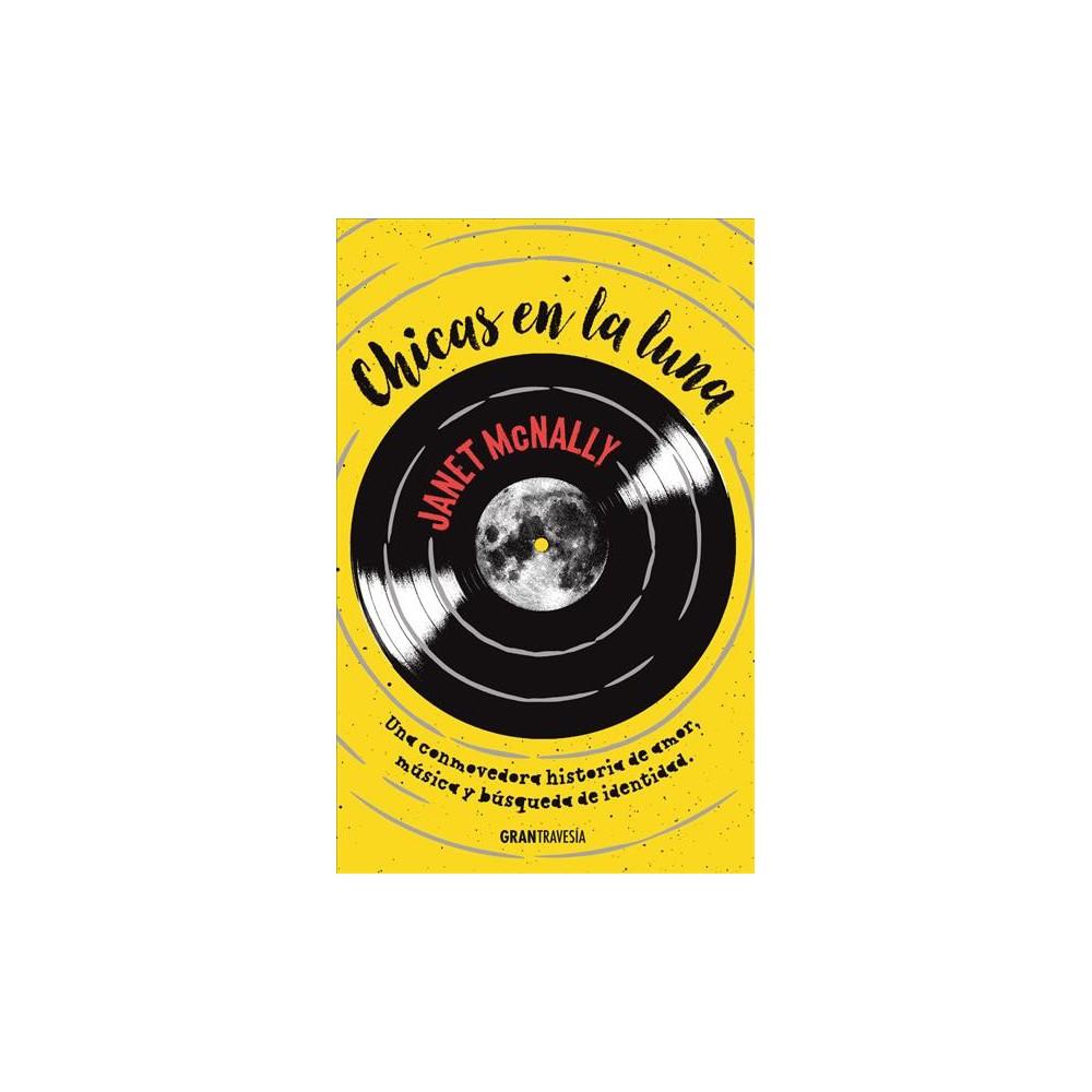 Chicas en la luna (Paperback) (Janet McNally)