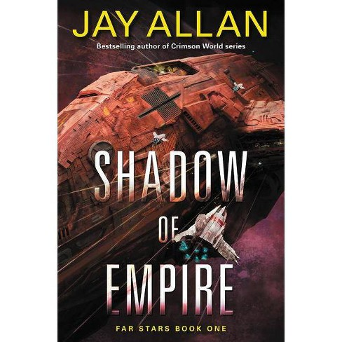 Shadow Empire PB - (Far Star Trilogy) by  Jay Allan (Paperback) - image 1 of 1