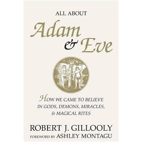 All about Adam & Eve - by  Robert J Gillooly (Hardcover) - image 1 of 1