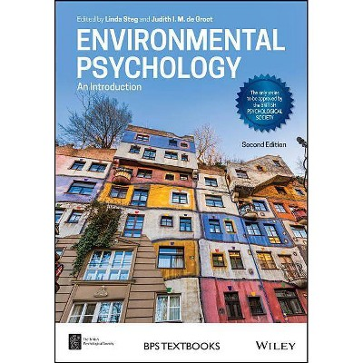 Environmental Psychology 2e P - (BPS Textbooks in Psychology) 2nd Edition by  Linda Steg (Paperback)