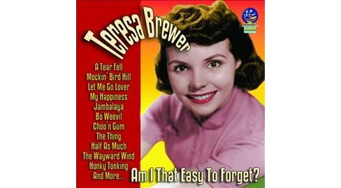 Teresa Brewer - Am I That Easy To Forget (CD) - image 1 of 1