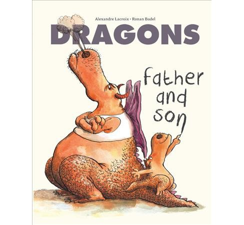 Dragons Father and Son (Hardcover) (Alexandre Lacroix) - image 1 of 1