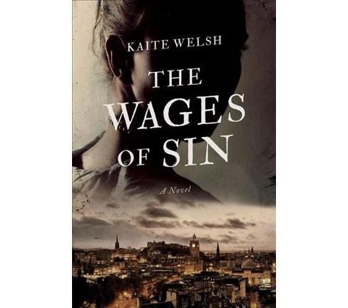 Wages of Sin -  Reprint (Sarah Gilchrist Mysteries) by Kaite Welsh (Paperback) - image 1 of 1