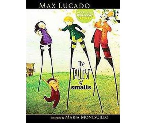 Tallest of Smalls (Hardcover) (Max Lucado) - image 1 of 1