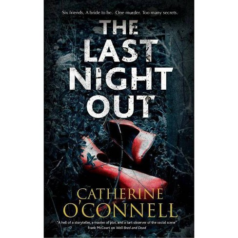 The Last Night Out - by  Catherine O'Connell (Hardcover) - image 1 of 1