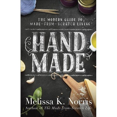 Hand Made - by  Melissa K Norris (Paperback)
