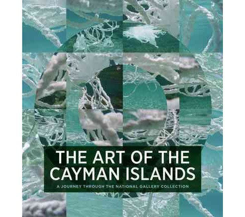 Art of the Cayman Islands : A Journey Through the National Gallery Collection (Hardcover) (Natalie - image 1 of 1