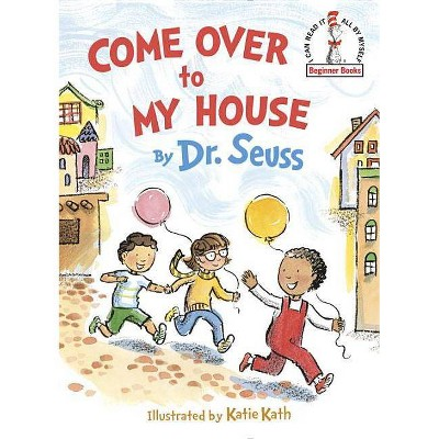 Come Over to My House (Hardcover)by Seuss, Katie Kath (Illustrator)