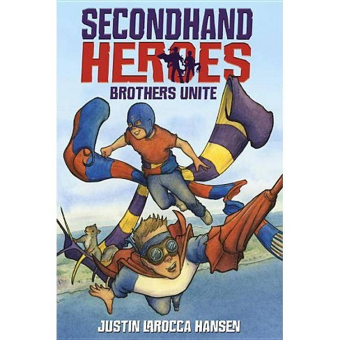 Brothers Unite - (Secondhand Heroes) by  Justin Larocca Hansen (Paperback) - image 1 of 1