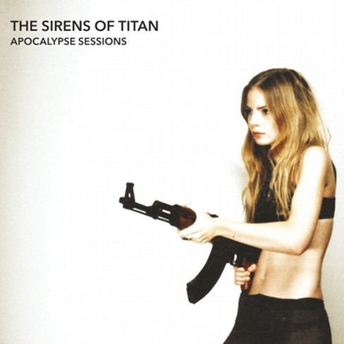 Sirens Of Titan - Apocalypse Sessions (CD) - image 1 of 1