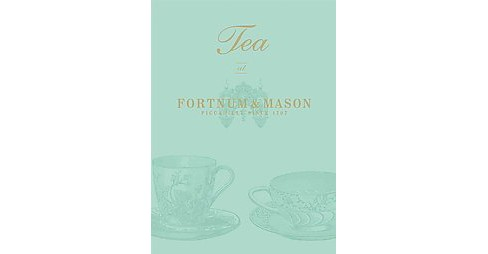 Tea at Fortnum & Mason : Piccadilly Since 1707 (Hardcover) - image 1 of 1