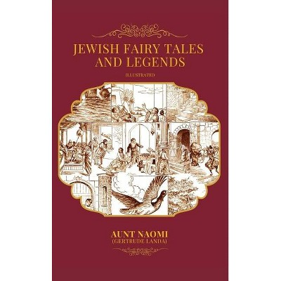 Jewish Fairy Tales and Legends - Illustrated - (Hardcover)