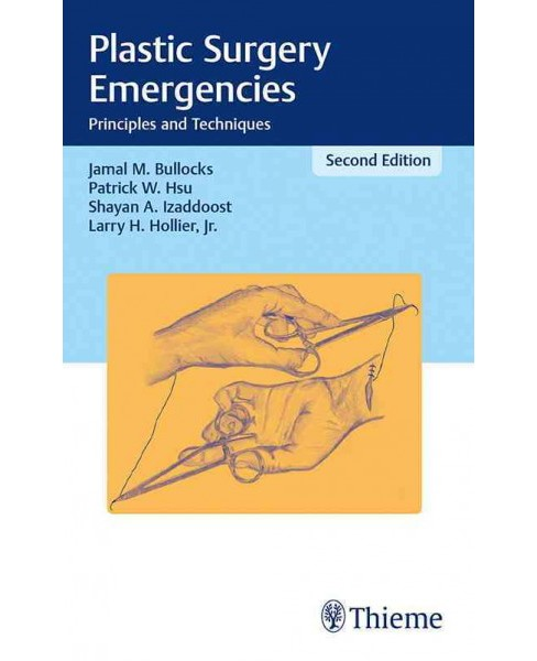 Plastic Surgery Emergencies : Principles and Techniques (Paperback) (M.D. Jamal M. Bullocks & M.D. - image 1 of 1
