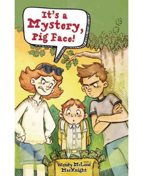 It's a Mystery, Pig Face! (Hardcover) (Wendy Mcleod Macknight) - image 1 of 1