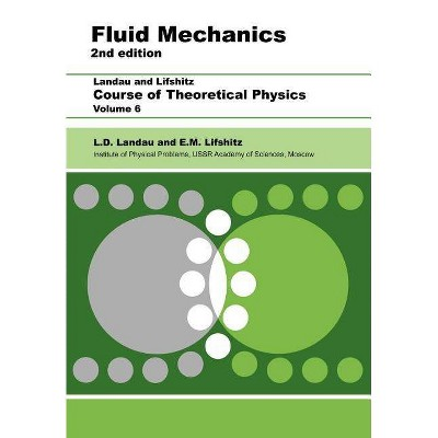 Fluid Mechanics - (Course of Theoretical Physics S) 2nd Edition by  L D Landau & E M Lifshitz (Paperback)