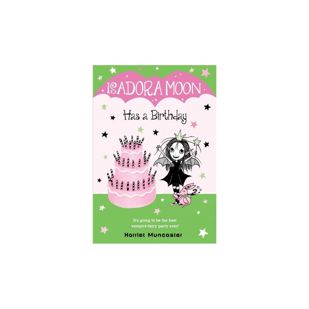 Isadora Moon Has a Birthday - (Isadora Moon) by Harriet Muncaster (Paperback)