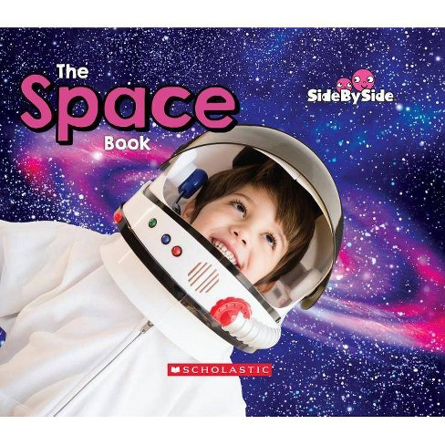 The Space Book (Side by Side) - by  Erin Kelly (Paperback) - image 1 of 1