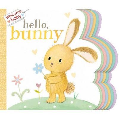 Welcome, Baby: Hello, Bunny - (Board Book)