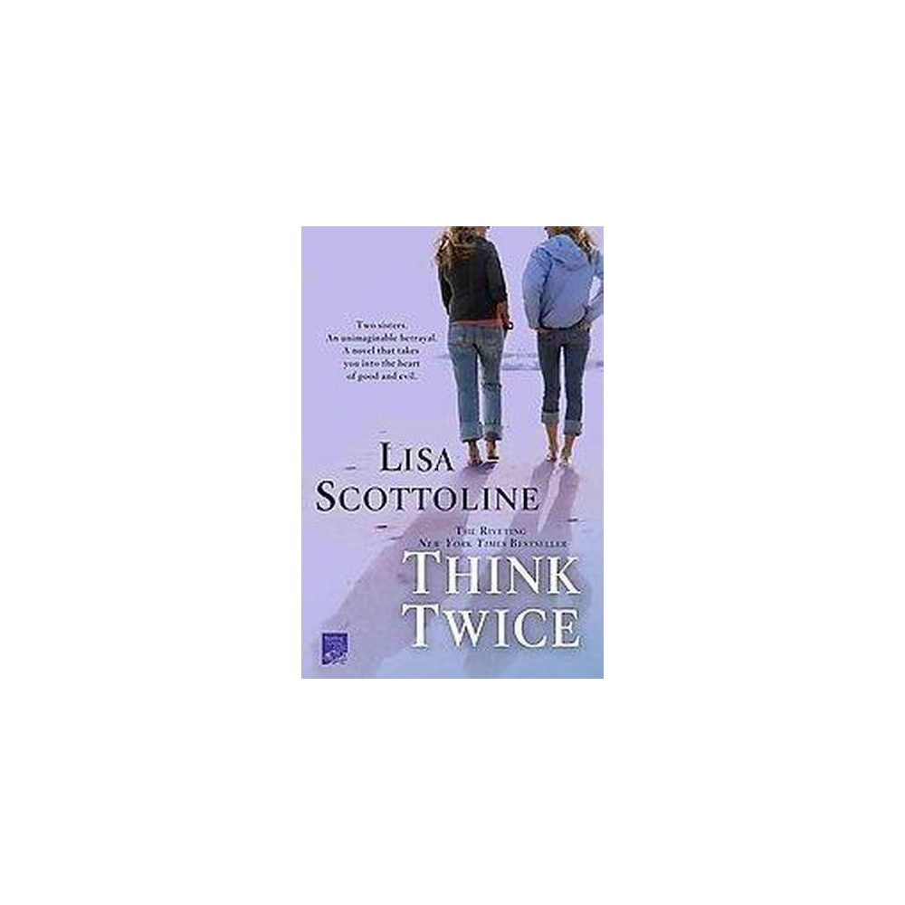 Think Twice (Reprint) (Paperback) by Lisa Scottoline