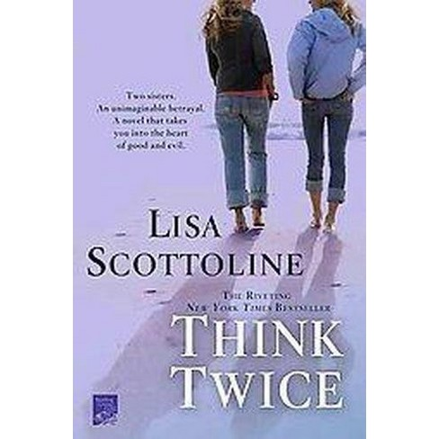 Think Twice (Reprint) (Paperback) by Lisa Scottoline - image 1 of 1