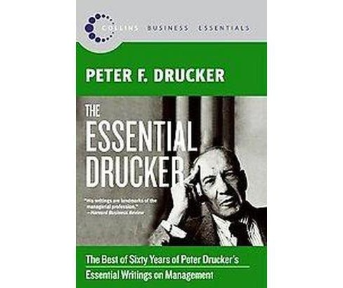 Essential Drucker : The Best of Sixty Years of Peter Drucker's Essential Writings on Management - image 1 of 1