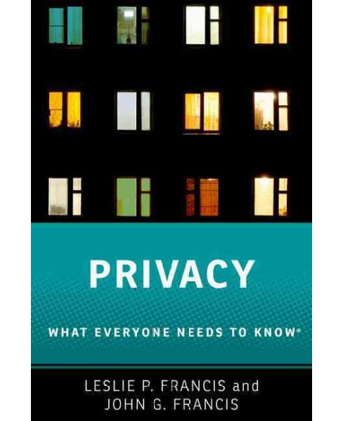 Privacy : What Everyone Needs to Know (Paperback) (Leslie P. Francis & John G. Francis) - image 1 of 1