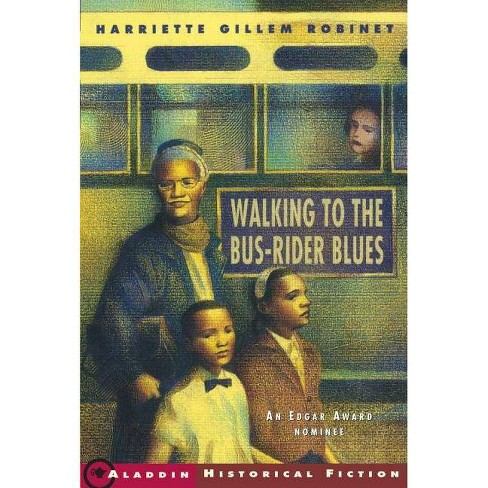 Walking to the Bus-Rider Blues - by  Harriette Gillem Robinet (Paperback) - image 1 of 1