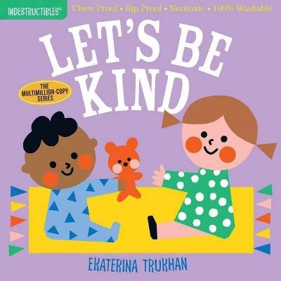 Indestructibles: Let's Be Kind - (Paperback)