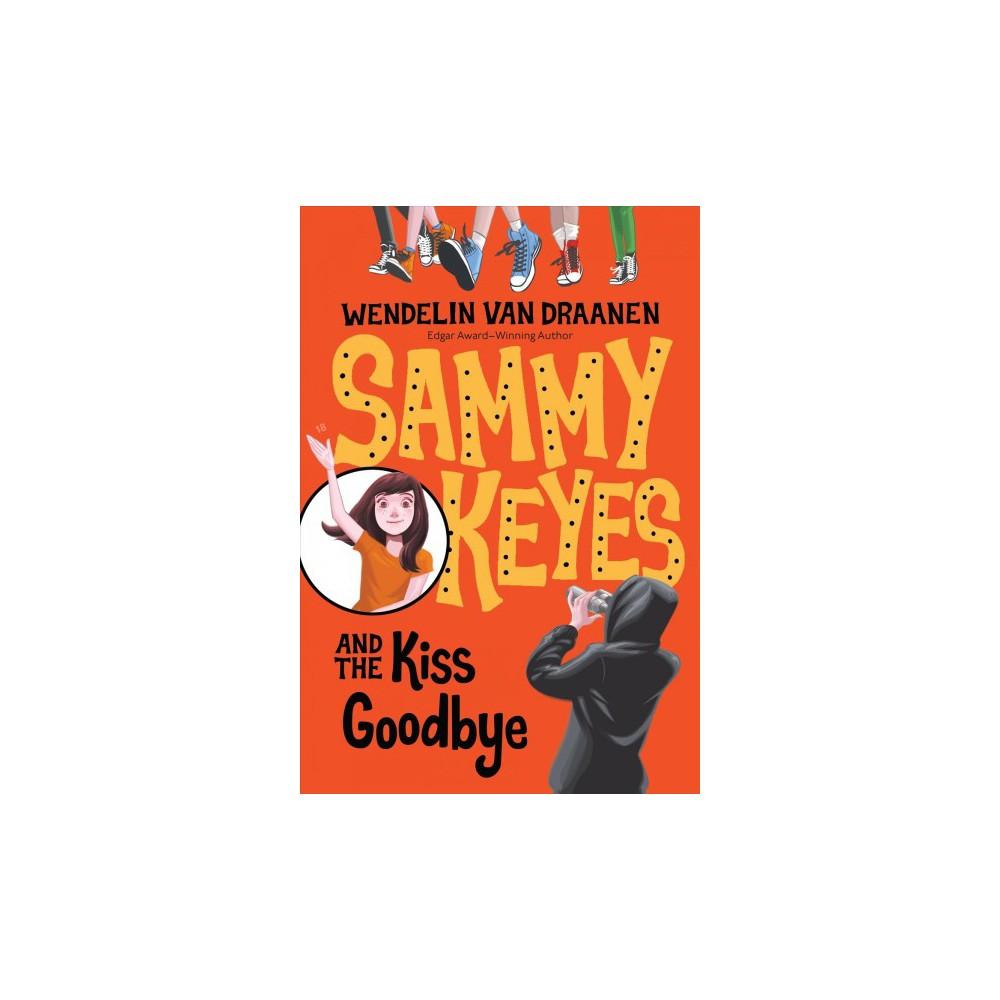 Sammy Keyes and the Kiss Goodbye - Reprint (Sammy Keyes) by Wendelin Van Draanen (Paperback)