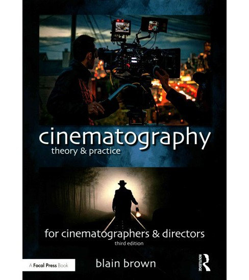 Cinematography : Theory and Practice: Image Making for Cinematographers and Directors (Paperback) (Blain - image 1 of 1