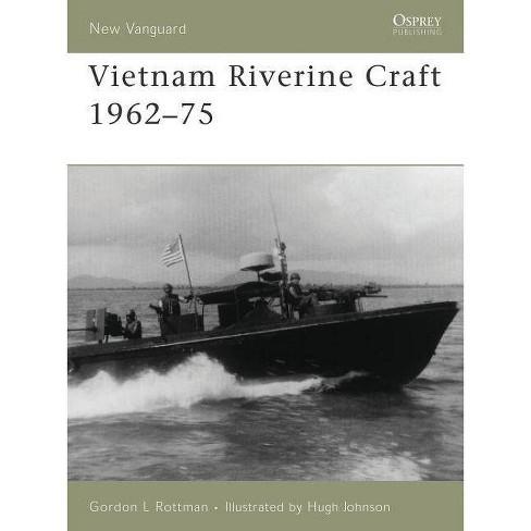 Vietnam Riverine Craft 1962-75 - (New Vanguard) by  Gordon L Rottman (Paperback) - image 1 of 1