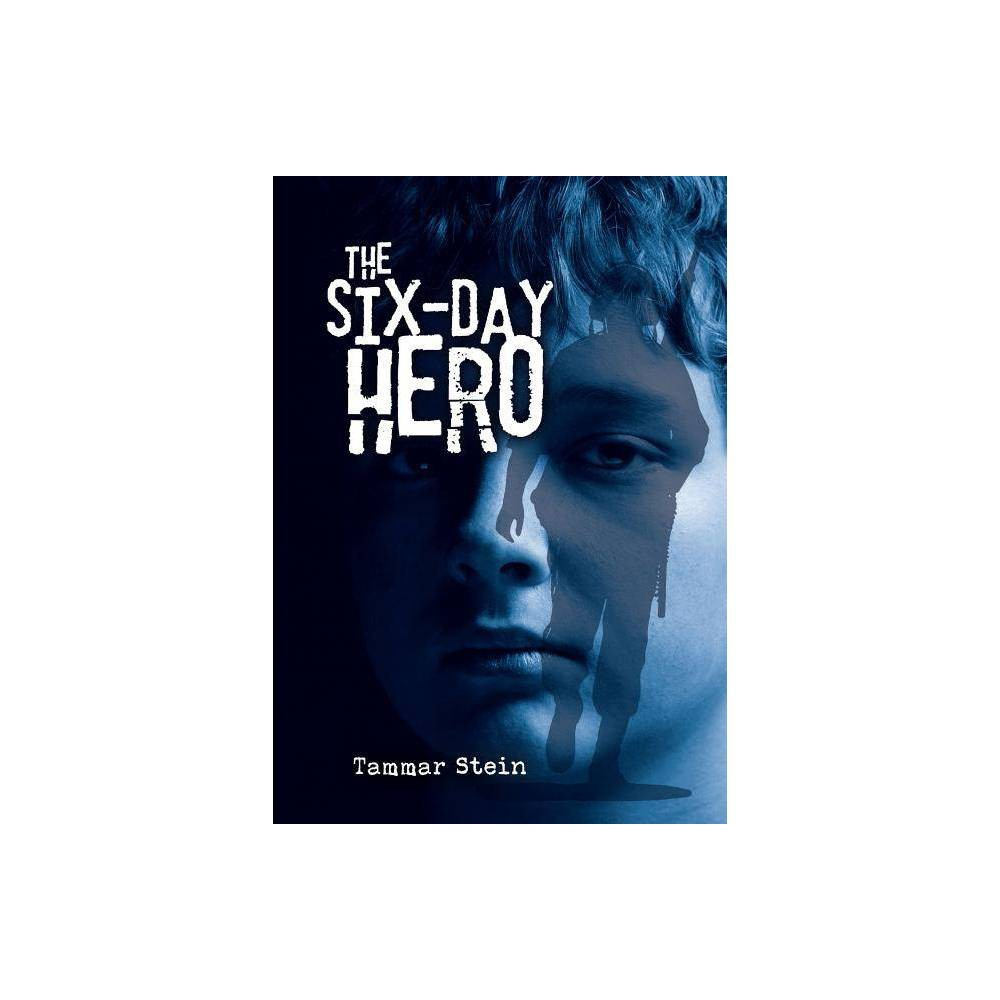 The Six Day Hero By Tammar Stein Hardcover