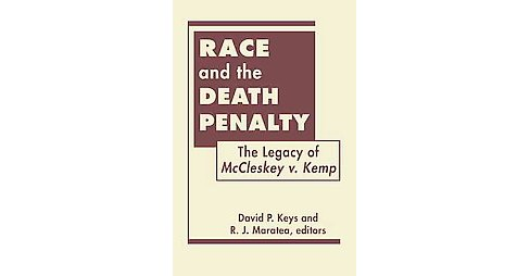 Race and the Death Penalty : The Legacy of Mccleskey V. Kemp (Hardcover) - image 1 of 1