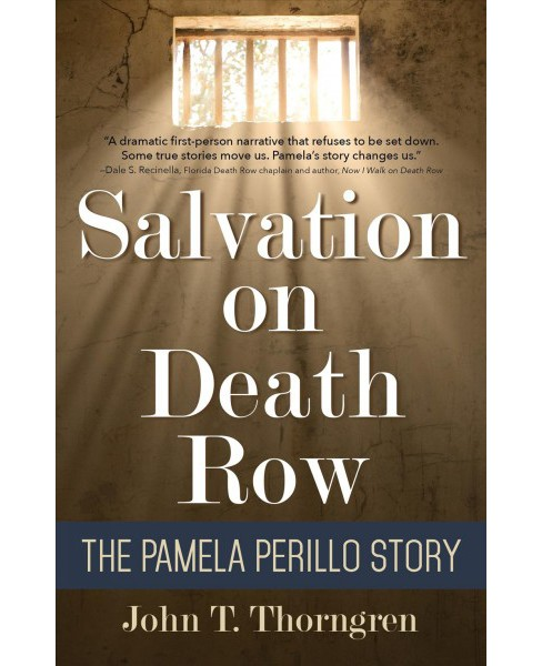 Salvation on Death Row : The Pamela Perillo Story -  by John T. Thorngren (Paperback) - image 1 of 1