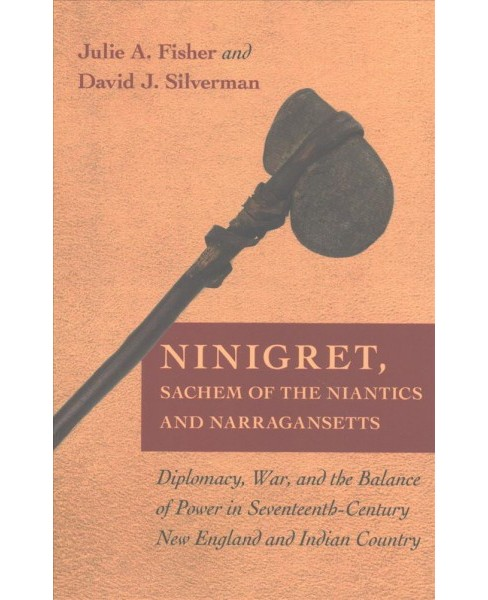Ninigret, Sachem of the Niantics and Narragansetts : Diplomacy, War, and the Balance of Power in - image 1 of 1