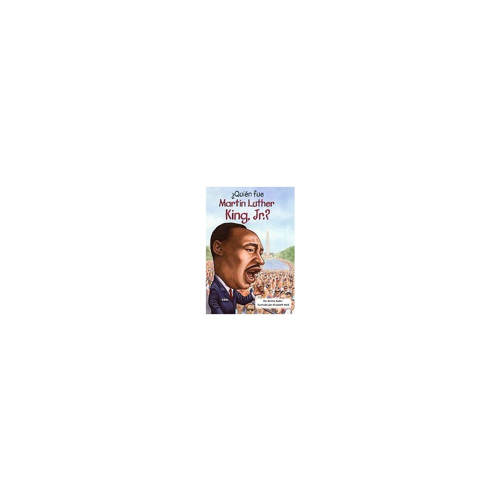 Quien fue Martin Luther King, Jr.? / Who Was Martin Luther King, Jr.? (Translation) (Paperback) (Bonnie