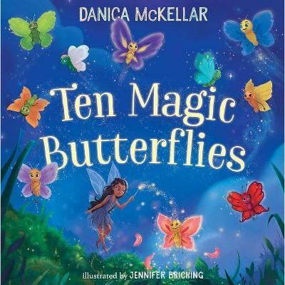 Ten Magic Butterflies - (McKellar Math)by Danica McKellar (Board Book)