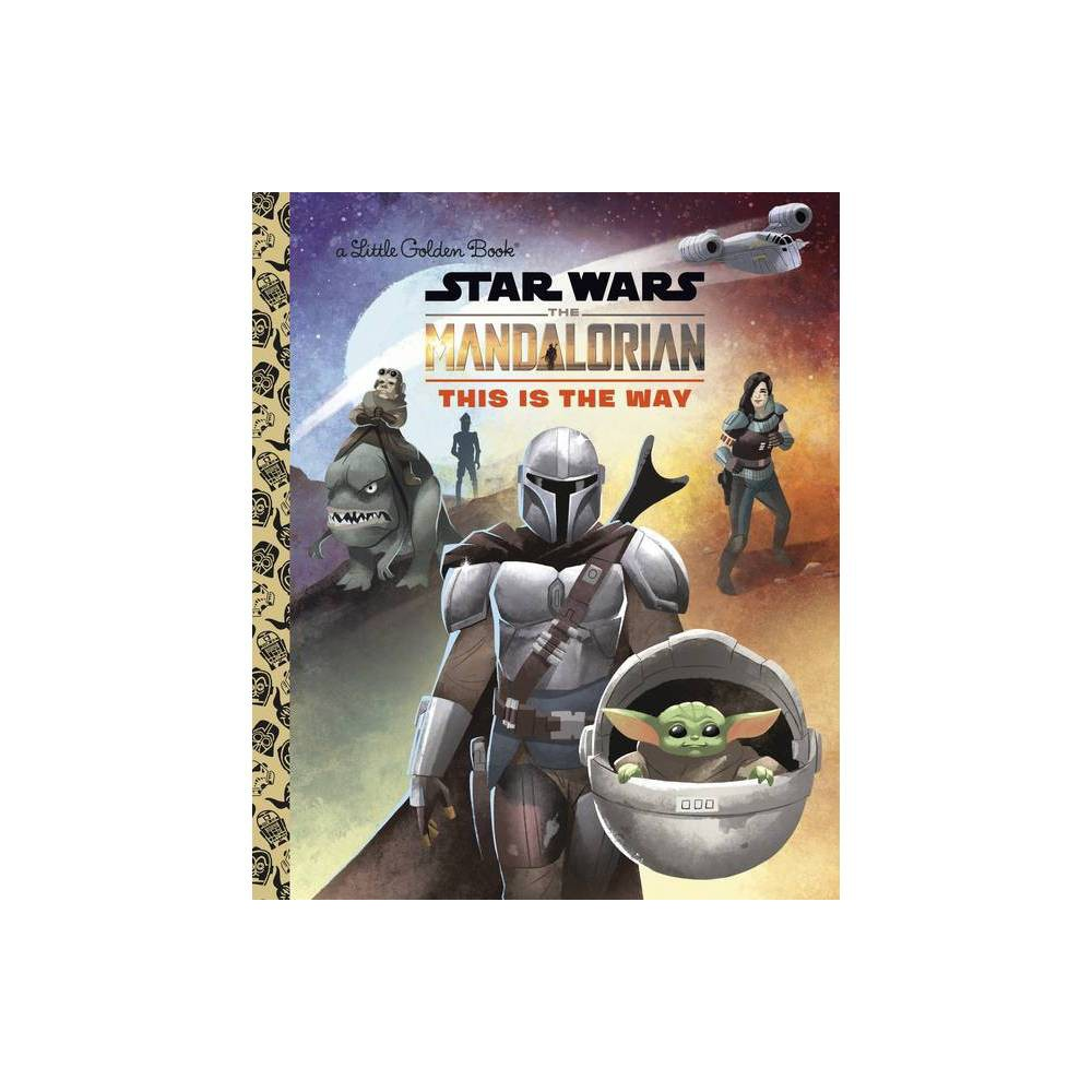 This Is The Way Star Wars The Mandalorian Little Golden Book Hardcover
