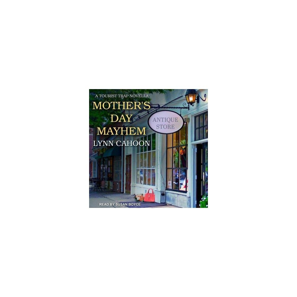 Mother's Day Mayhem - Unabridged (Tourist Trap Mystery) by Lynn Cahoon (CD/Spoken Word)