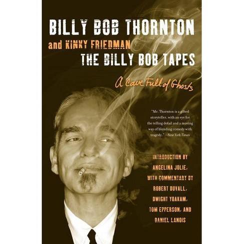 The Billy Bob Tapes - by  Billy Bob Thornton & Kinky Friedman (Paperback) - image 1 of 1
