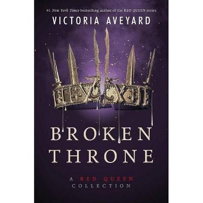 Broken Throne -  (Red Queen) by Victoria Aveyard (Hardcover)