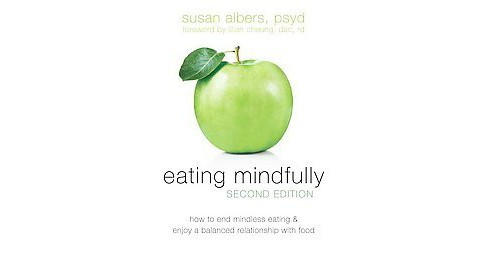 Eating Mindfully : How to End Mindless Eating & Enjoy a Balanced Relationship With Food (Paperback) - image 1 of 1