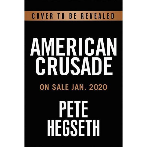 American Crusade - by  Pete Hegseth (Hardcover) - image 1 of 1