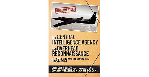 Central Intelligence Agency and Overhead Reconnaissance : The U-2 and Oxcart Programs, 1954-1974 - image 1 of 1