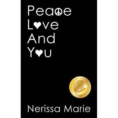 Peace, Love and You (A Spiritual Inspirational Self-Help Book about Self-Love, Spirituality, Self-Esteem and Meditation - Self Help books and