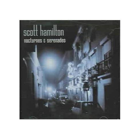 Scott Hamilton - Nocturnes and Serenades (CD) - image 1 of 1